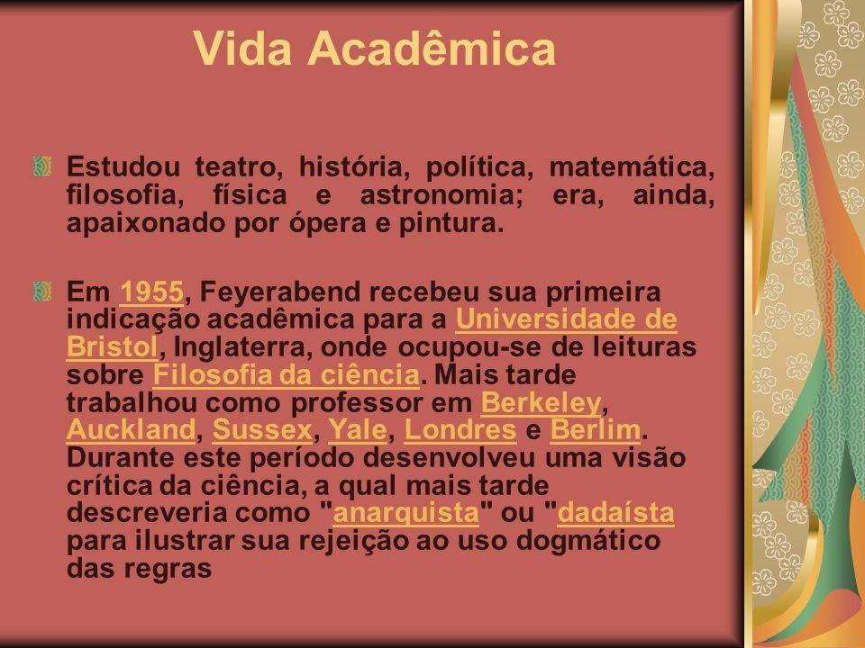 Vida Acadêmica Estudou teatro, história, política, matemática, filosofia, física e astronomia; era, ainda, apaixonado por ópera e pintura.