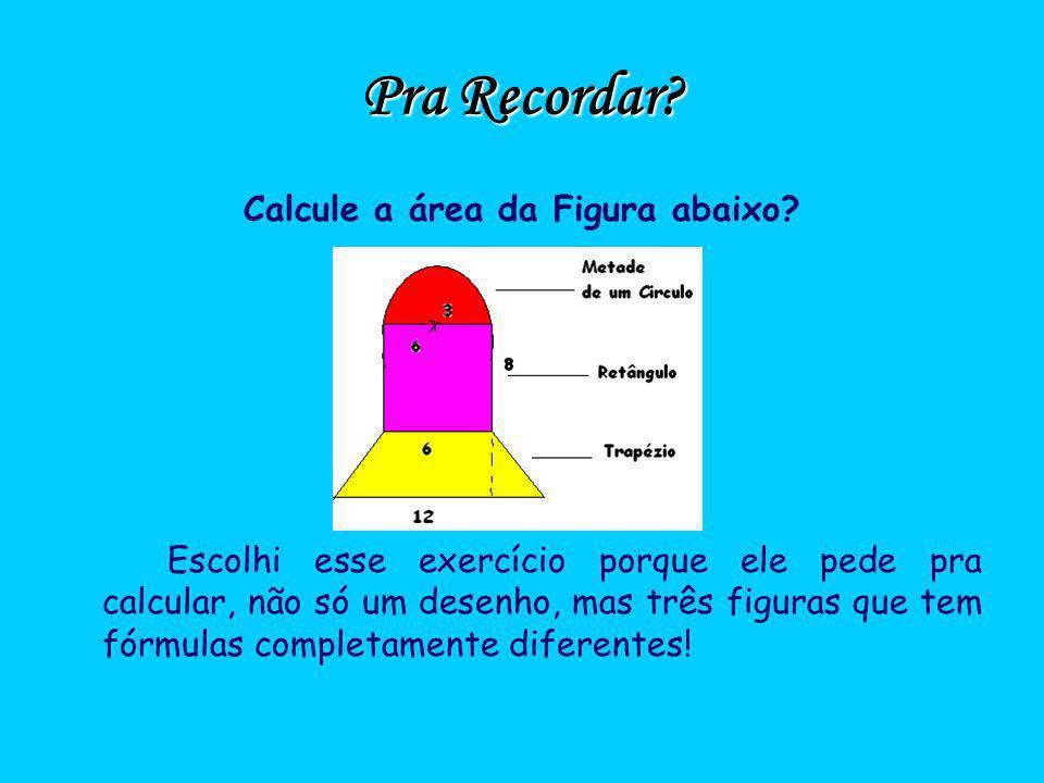 Calcule a área da Figura abaixo