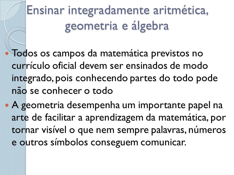Ensinar integradamente aritmética, geometria e álgebra