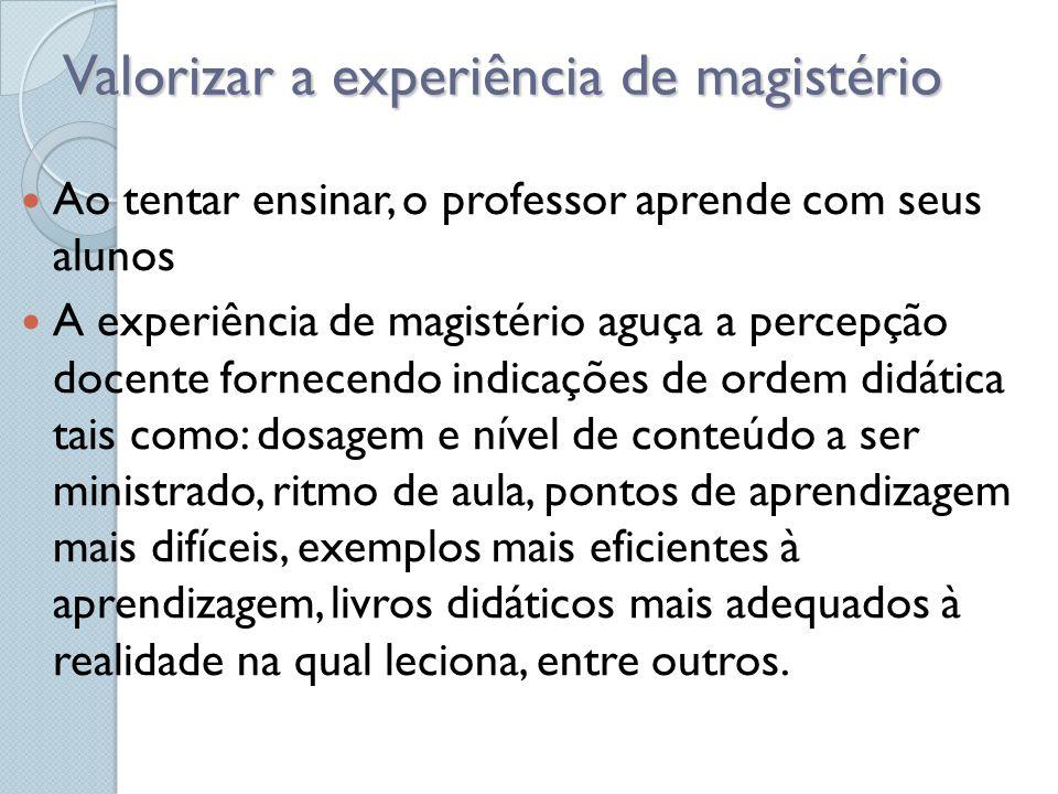 Valorizar a experiência de magistério