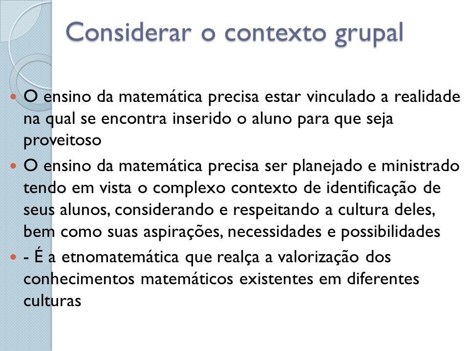 Considerar o contexto grupal