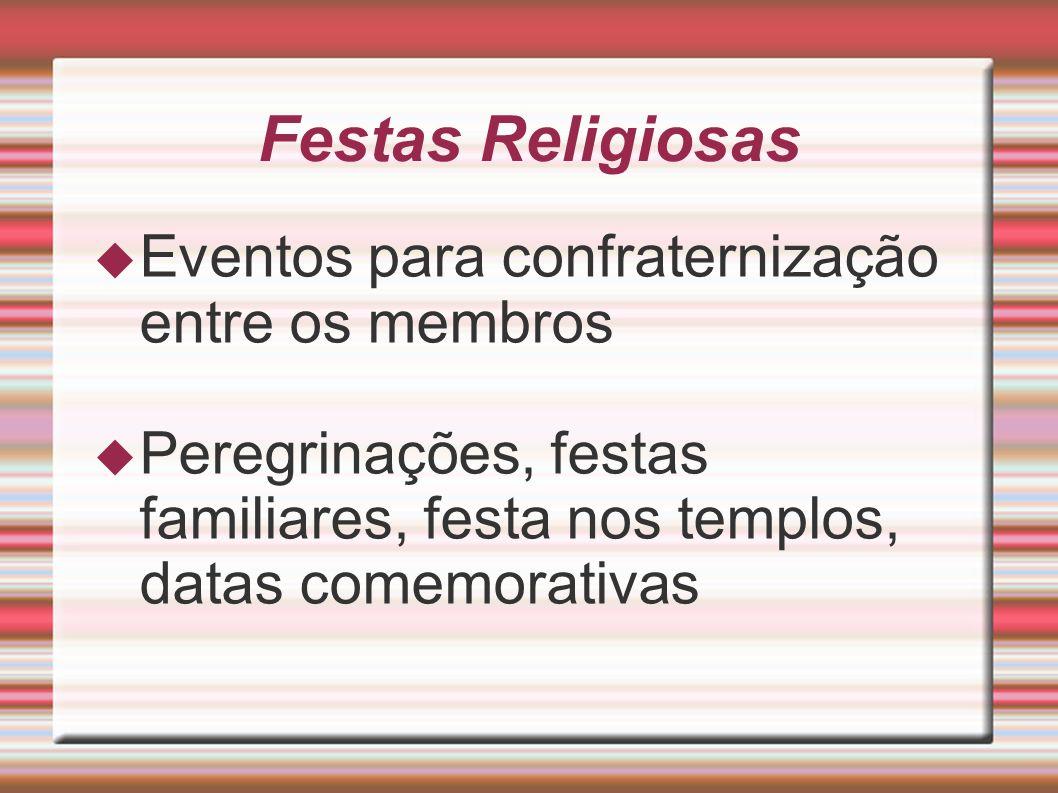 Festas Religiosas Eventos para confraternização entre os membros