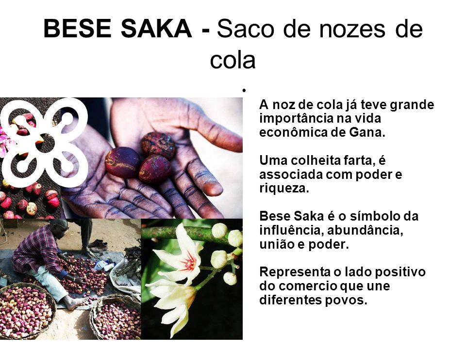 BESE SAKA - Saco de nozes de cola