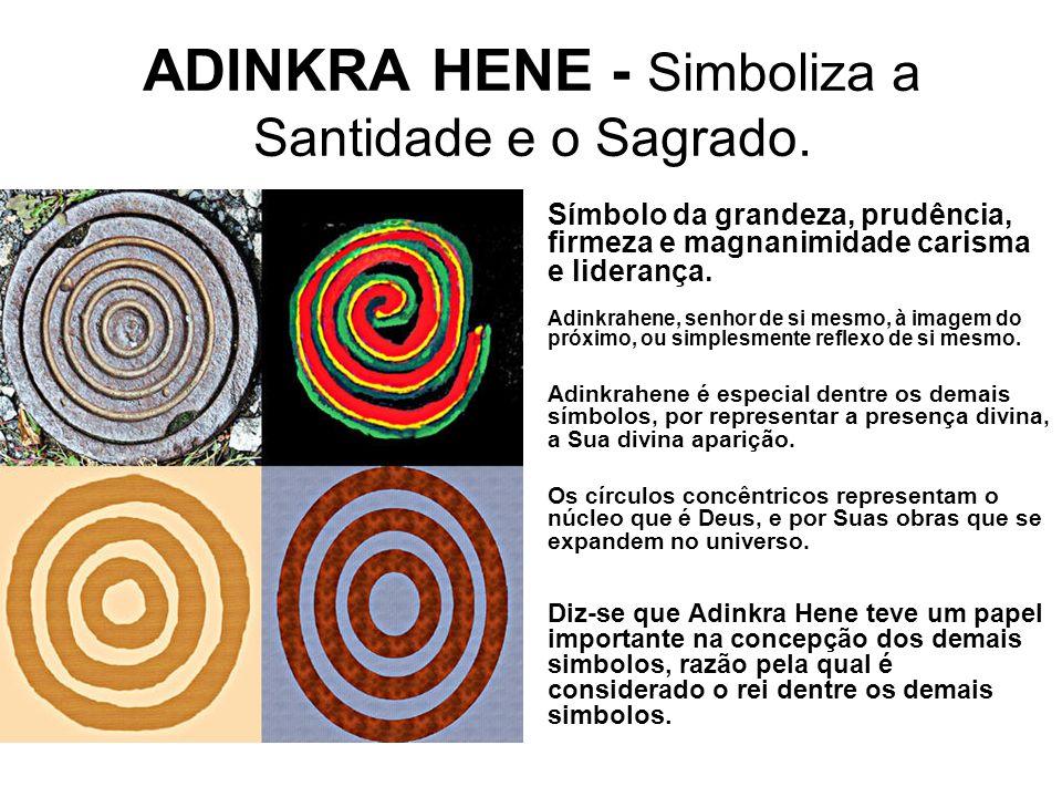 ADINKRA HENE - Simboliza a Santidade e o Sagrado.