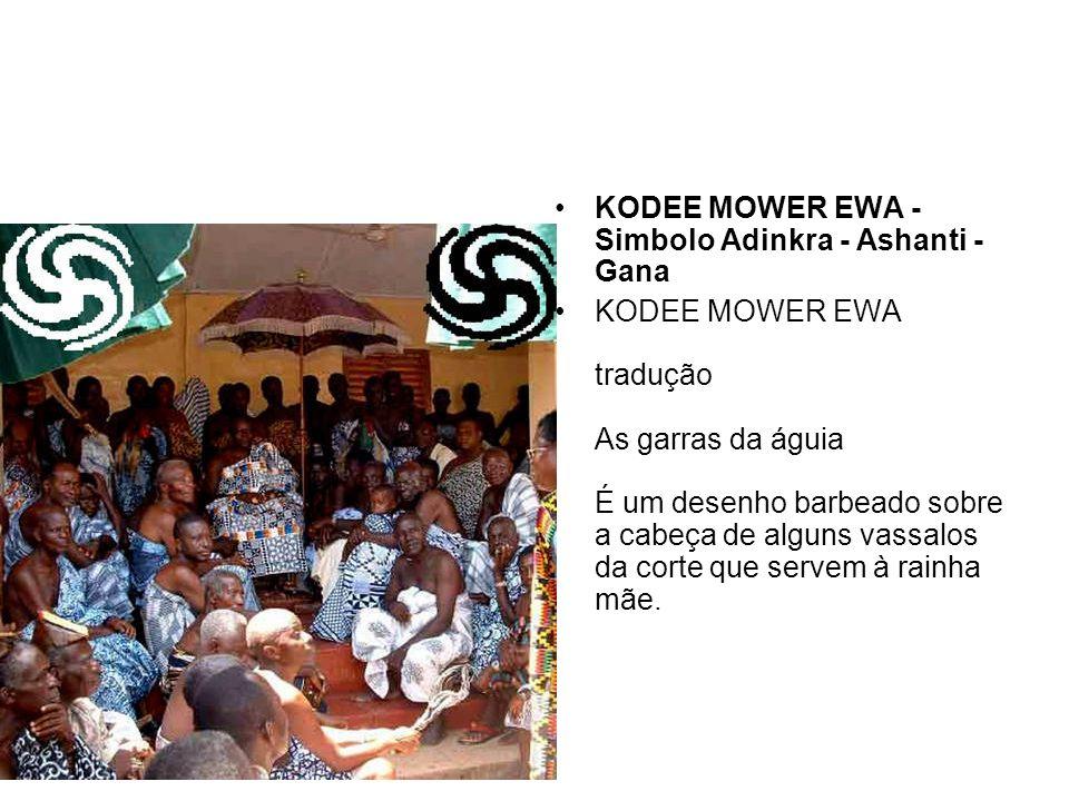 KODEE MOWER EWA - Simbolo Adinkra - Ashanti - Gana