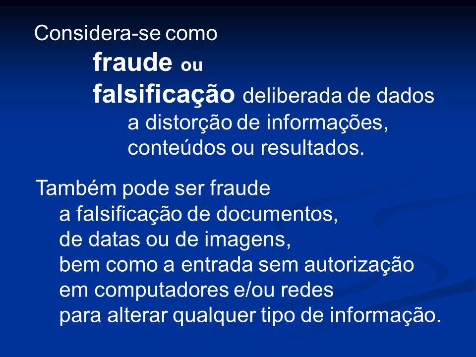 falsificação deliberada de dados