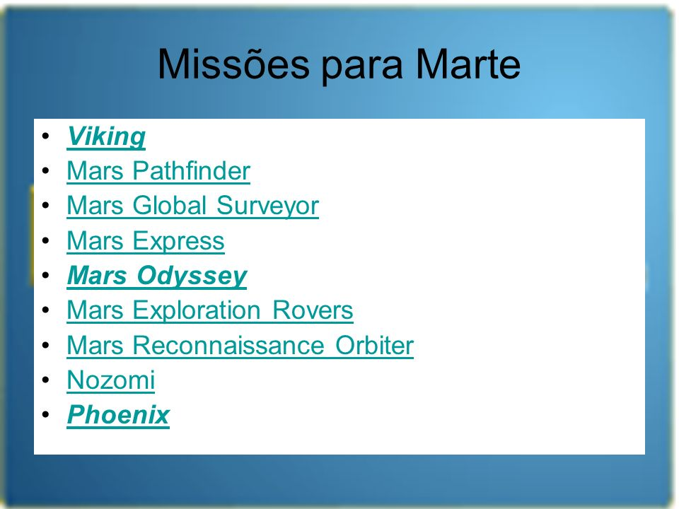 Missões para Marte Viking Mars Pathfinder Mars Global Surveyor