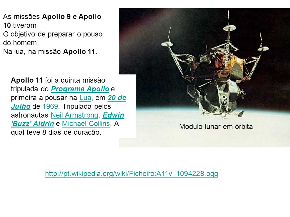 As missões Apollo 9 e Apollo 10 tiveram