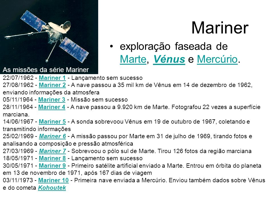 Mariner exploração faseada de Marte, Vénus e Mercúrio.