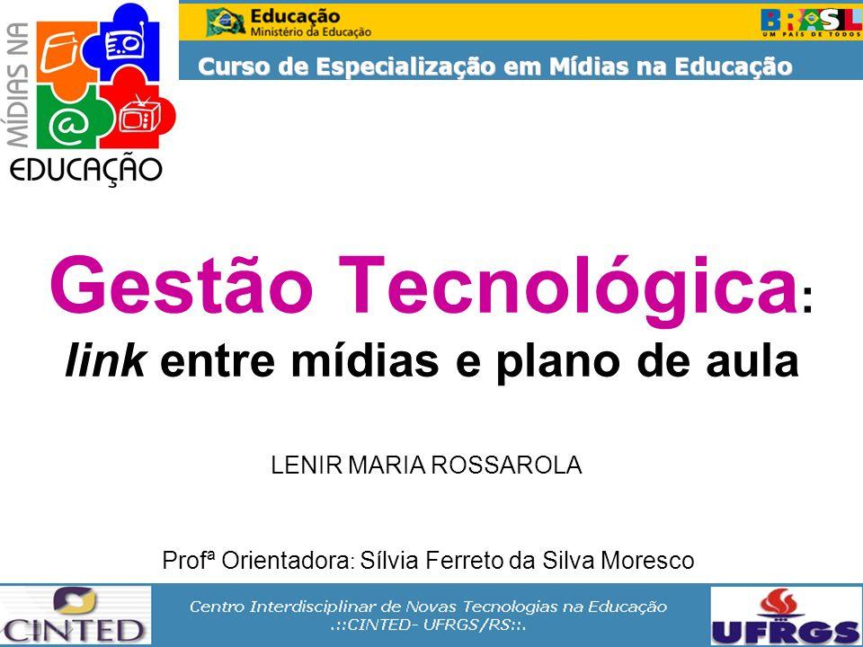 Gestão Tecnológica: link entre mídias e plano de aula