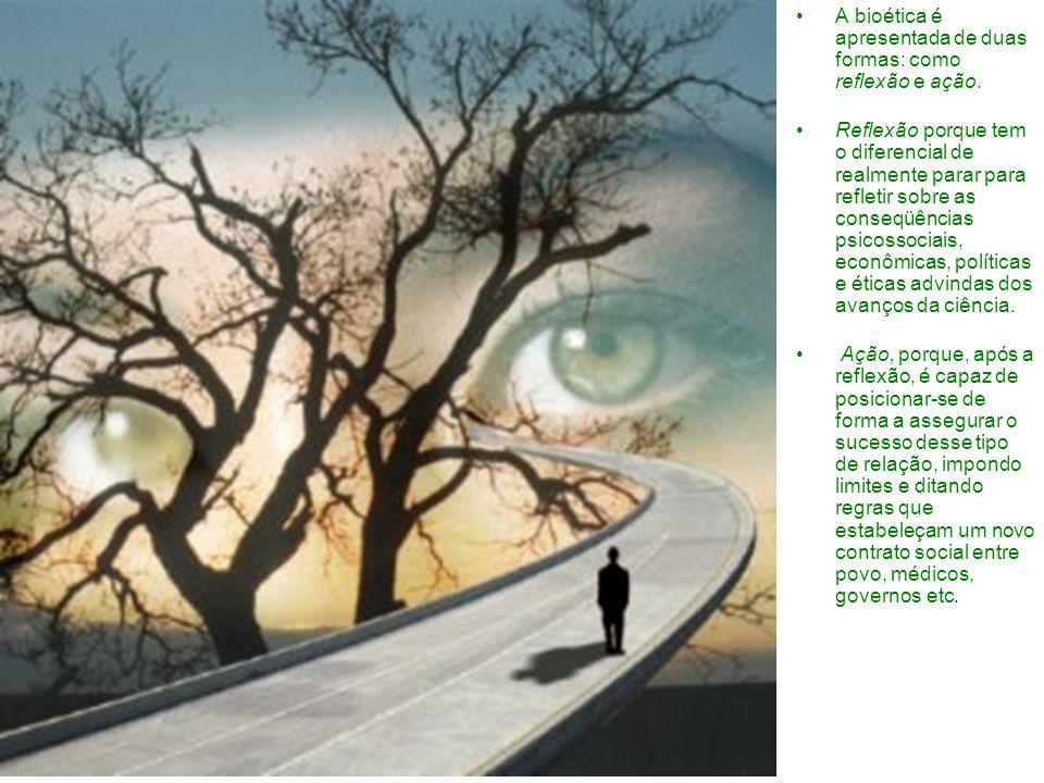 A bioética é apresentada de duas formas: como reflexão e ação.