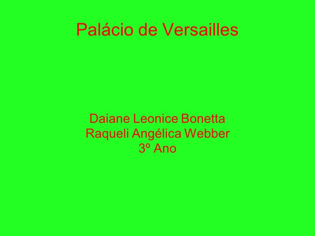 Daiane Leonice Bonetta Raqueli Angélica Webber 3º Ano