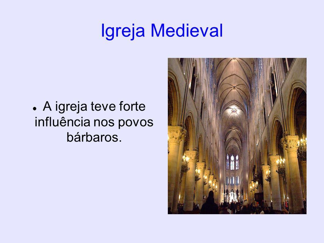 A igreja teve forte influência nos povos bárbaros.