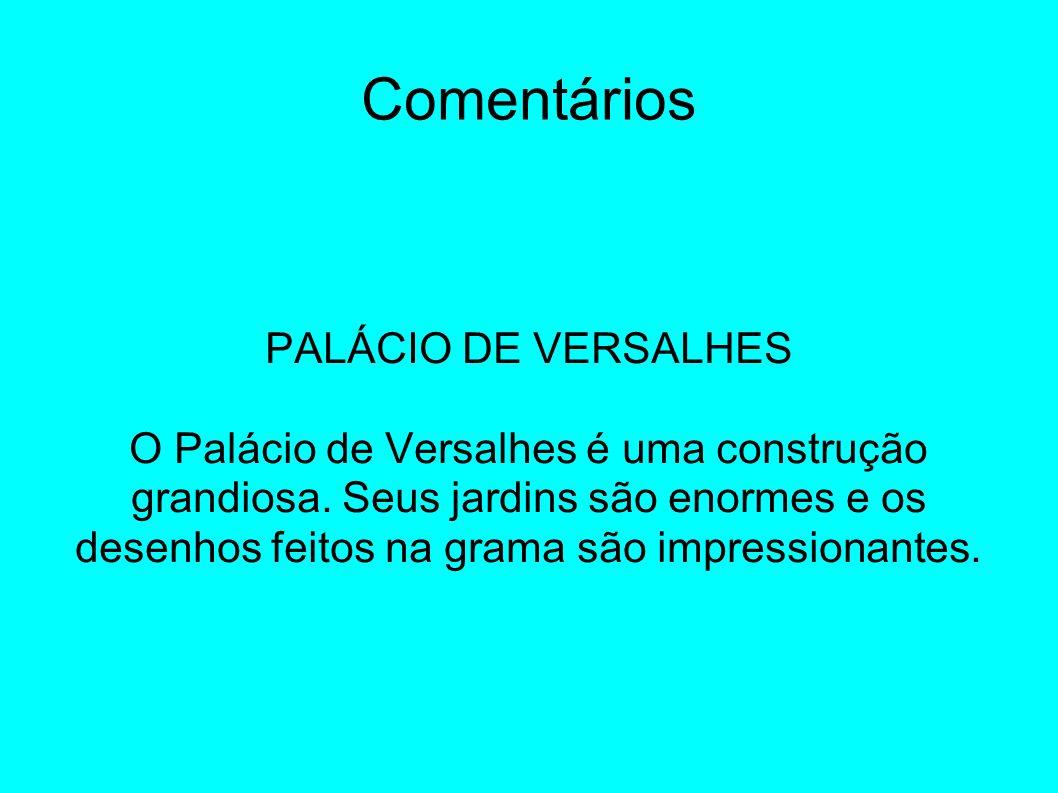 Comentários PALÁCIO DE VERSALHES