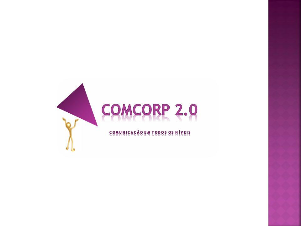 ComCorp 2.0 C O M U N I C A Ç Ã O E M T O D O S O S N Í V E I S