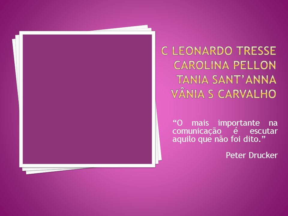 C Leonardo Tresse Carolina Pellon Tania Sant'Anna Vânia S Carvalho