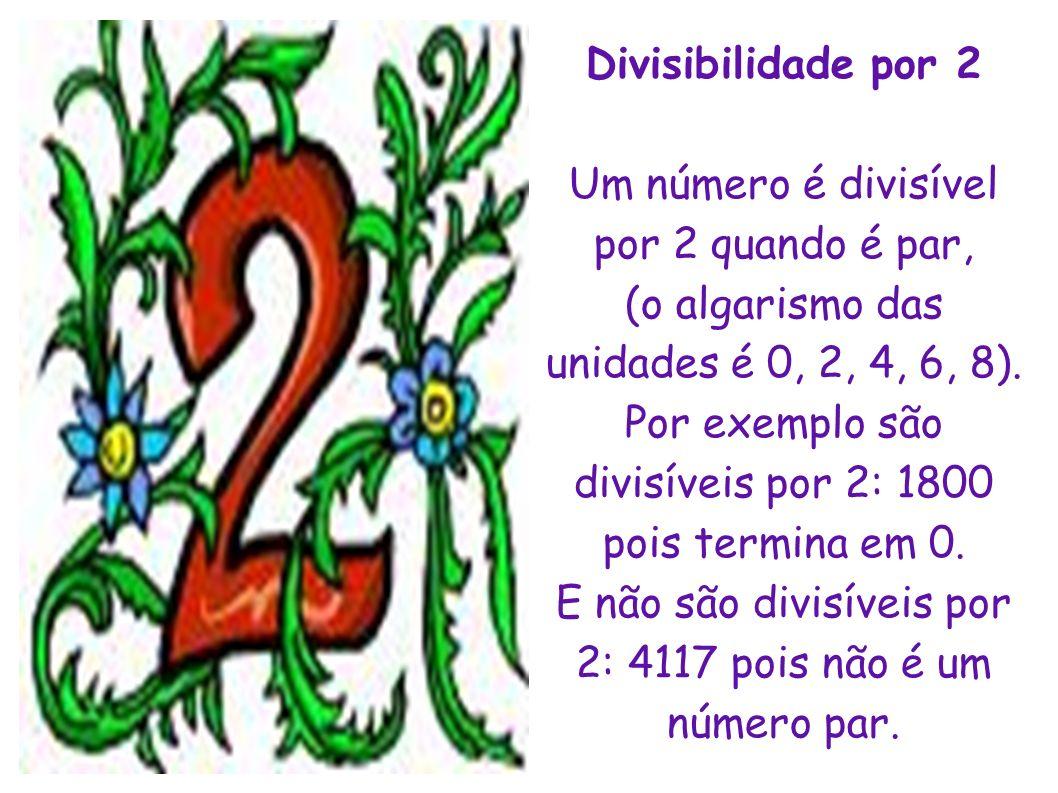 Um número é divisível por 2 quando é par,