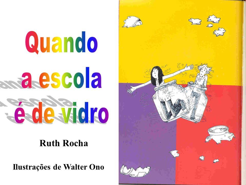 Quando a escola é de vidro Ruth Rocha Ilustrações de Walter Ono