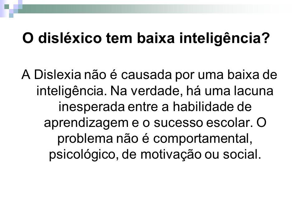 O disléxico tem baixa inteligência