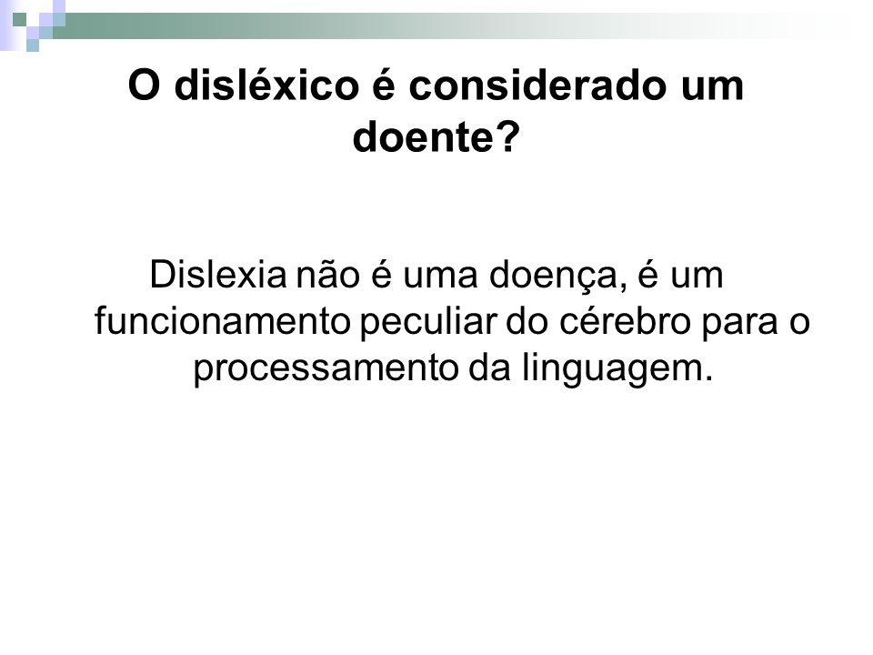 O disléxico é considerado um doente