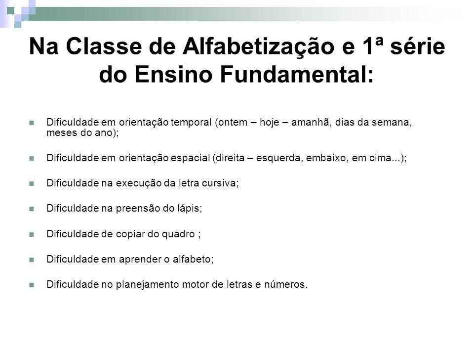 Na Classe de Alfabetização e 1ª série do Ensino Fundamental: