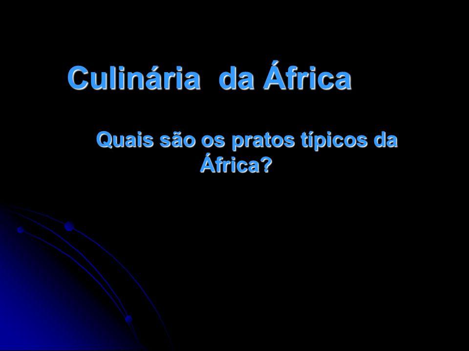 Quais são os pratos típicos da África