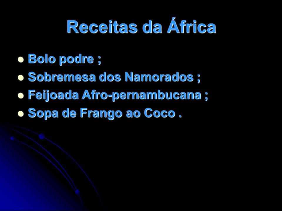Receitas da África Bolo podre ; Sobremesa dos Namorados ;