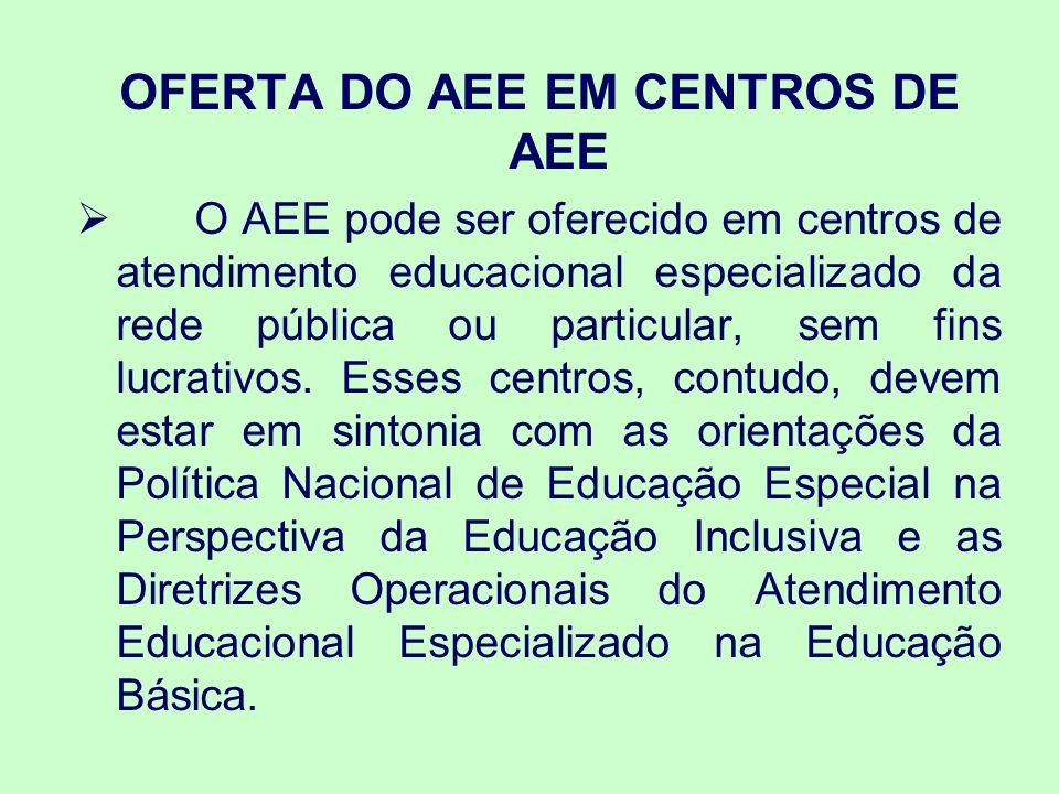 OFERTA DO AEE EM CENTROS DE AEE