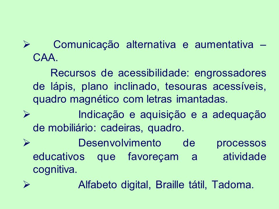 Comunicação alternativa e aumentativa – CAA.