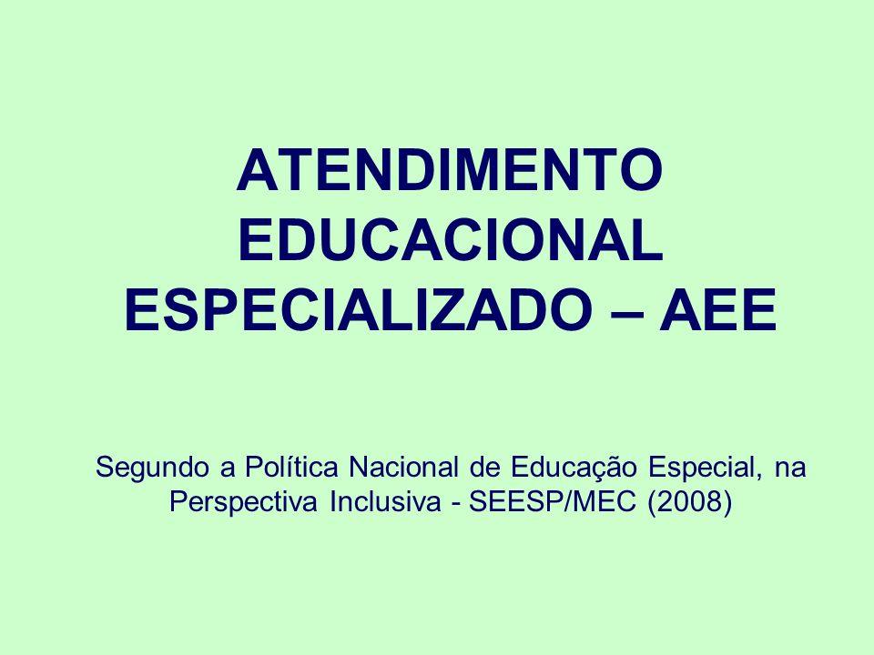 ATENDIMENTO EDUCACIONAL ESPECIALIZADO – AEE
