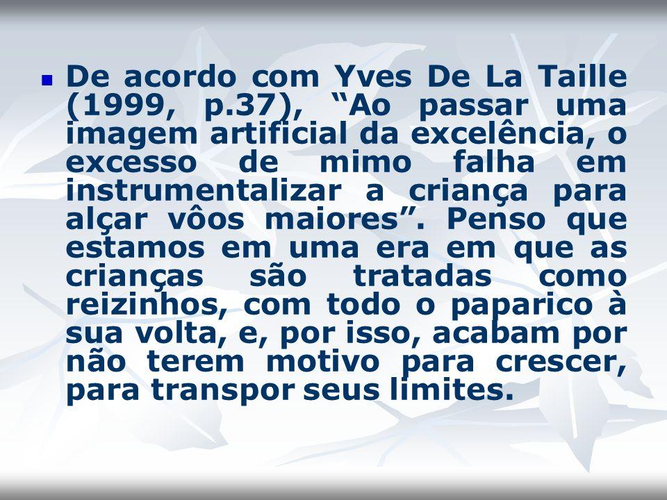 De acordo com Yves De La Taille (1999, p