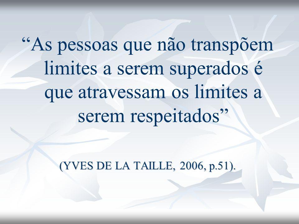 As pessoas que não transpõem limites a serem superados é que atravessam os limites a serem respeitados