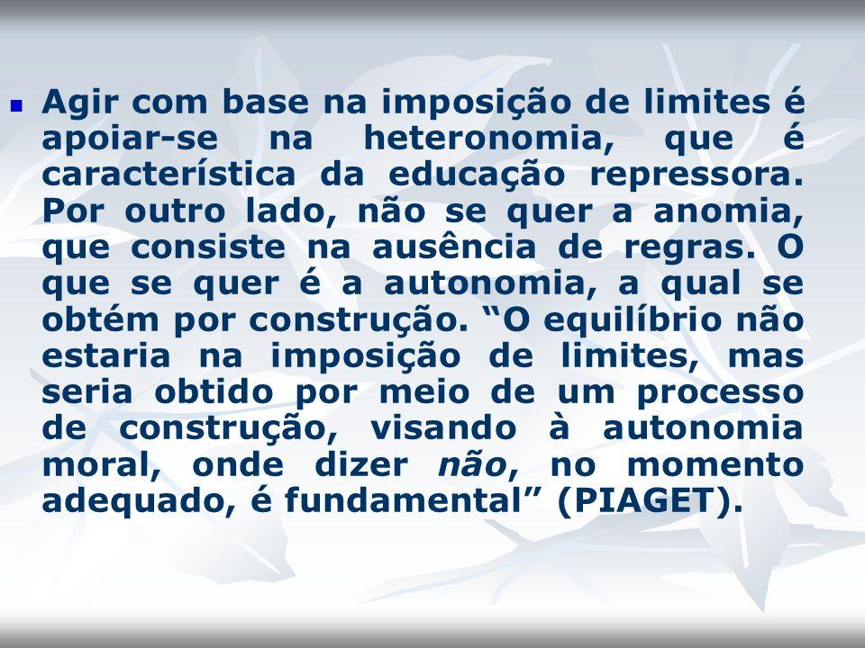 Agir com base na imposição de limites é apoiar-se na heteronomia, que é característica da educação repressora.
