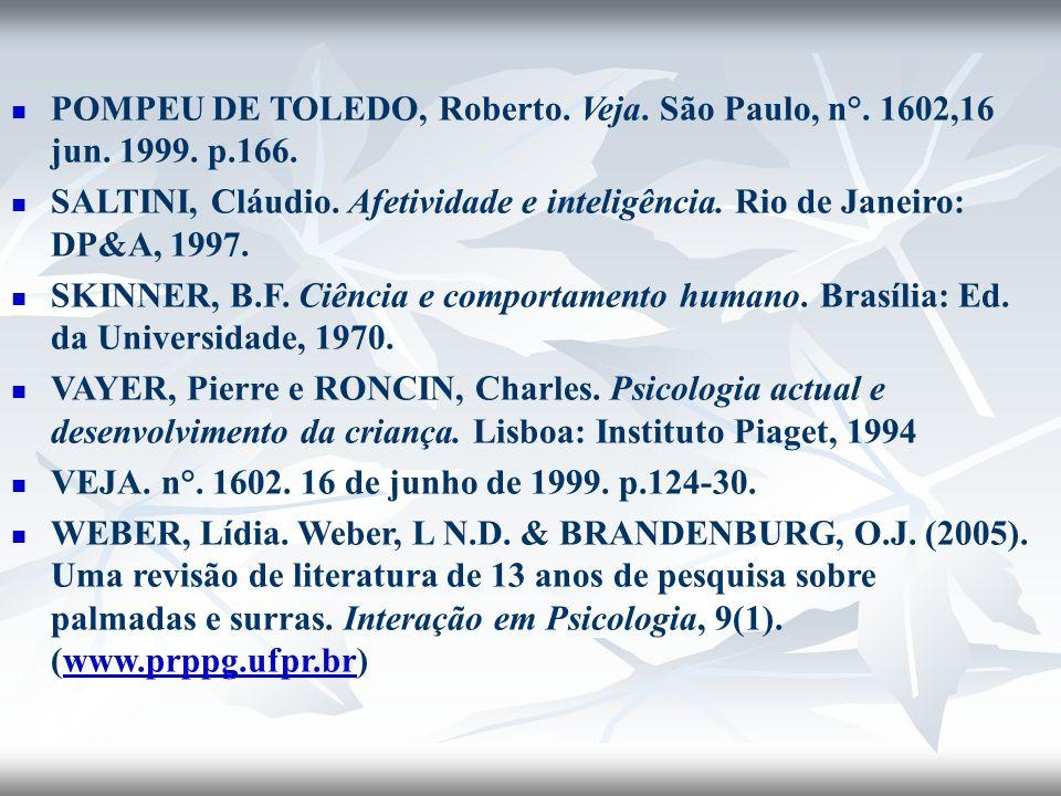 POMPEU DE TOLEDO, Roberto. Veja. São Paulo, n°. 1602,16 jun. 1999. p
