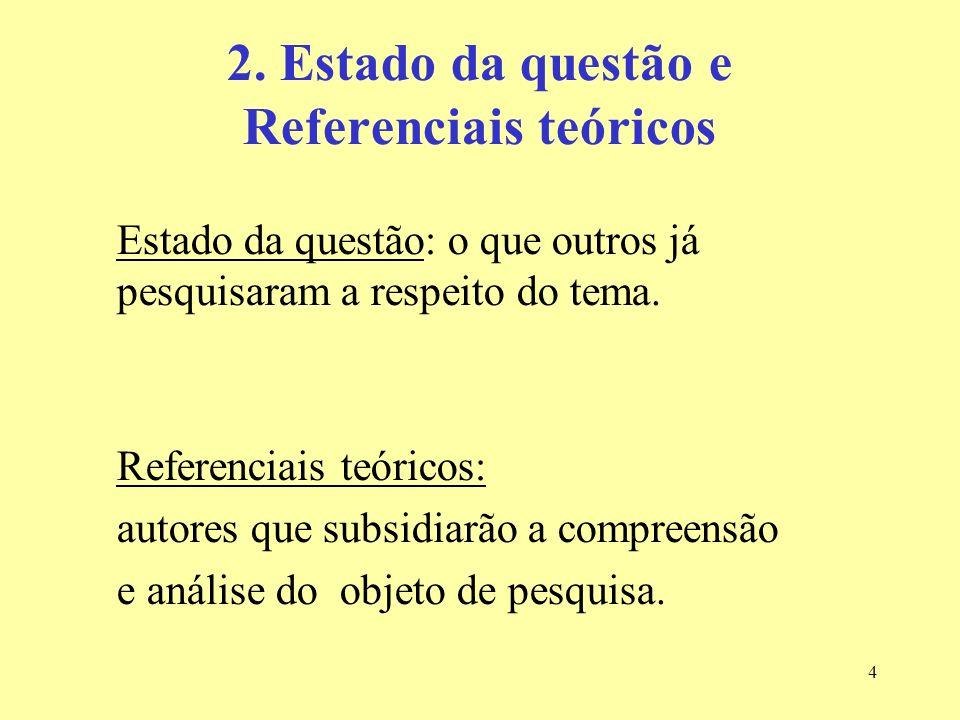 2. Estado da questão e Referenciais teóricos