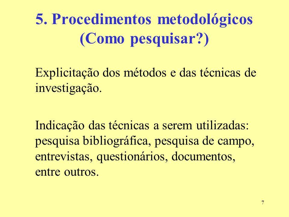 5. Procedimentos metodológicos (Como pesquisar )