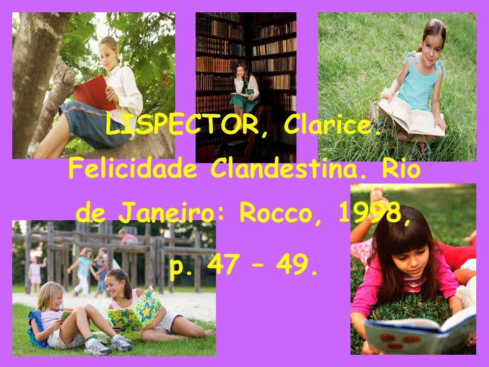 LISPECTOR, Clarice. Felicidade Clandestina