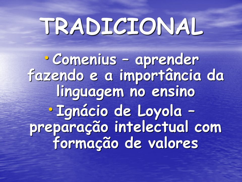 TRADICIONAL Comenius – aprender fazendo e a importância da linguagem no ensino.