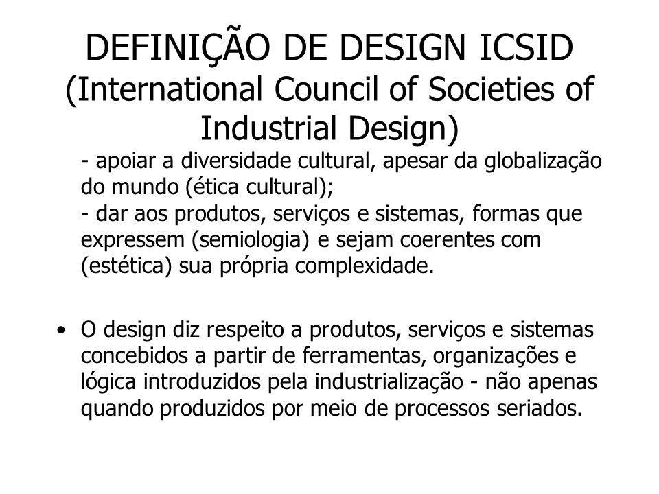 DEFINIÇÃO DE DESIGN ICSID (International Council of Societies of Industrial Design)