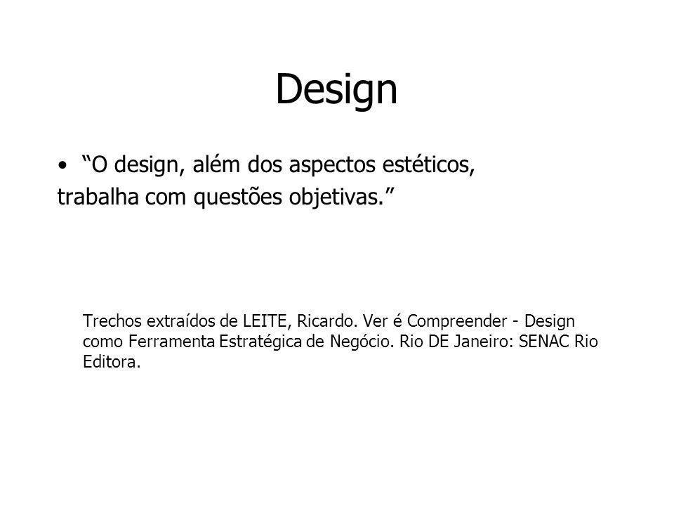 Design O design, além dos aspectos estéticos,
