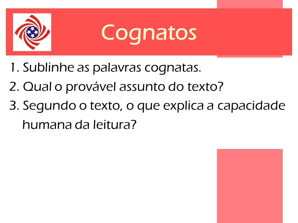 Cognatos 1. Sublinhe as palavras cognatas.