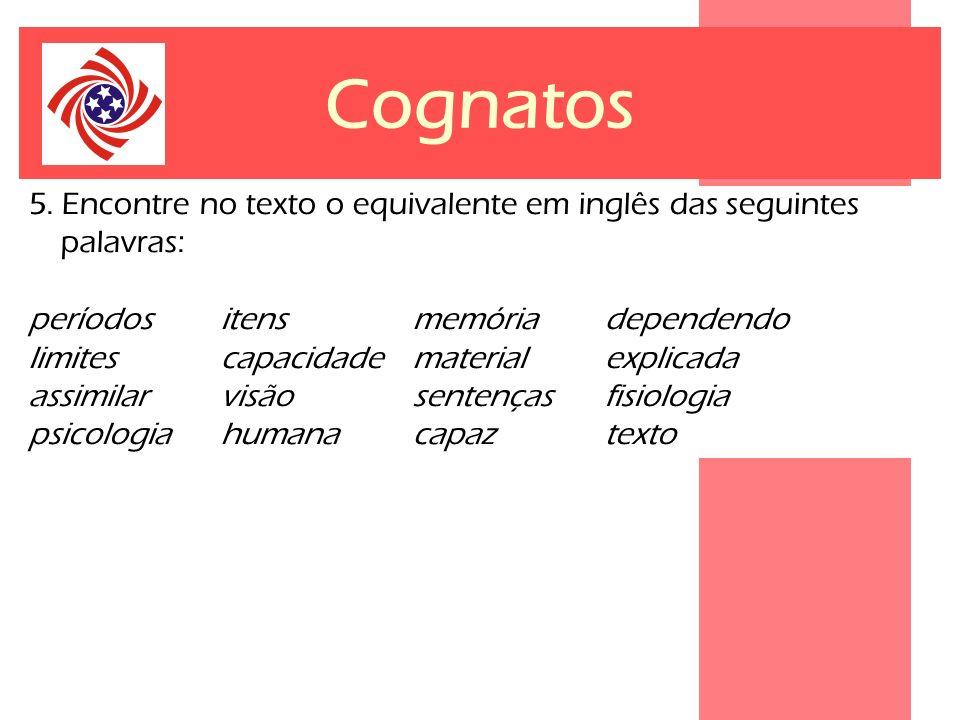 Cognatos 5. Encontre no texto o equivalente em inglês das seguintes