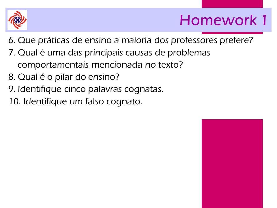 Homework 1 6. Que práticas de ensino a maioria dos professores prefere 7. Qual é uma das principais causas de problemas.