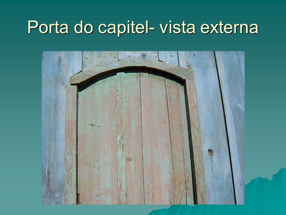 Porta do capitel- vista externa