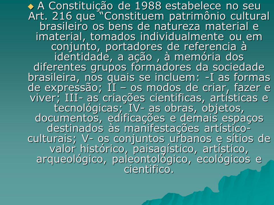 A Constituição de 1988 estabelece no seu Art