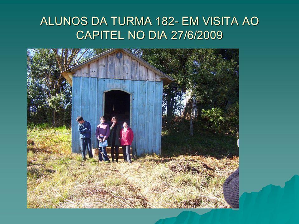 ALUNOS DA TURMA 182- EM VISITA AO CAPITEL NO DIA 27/6/2009