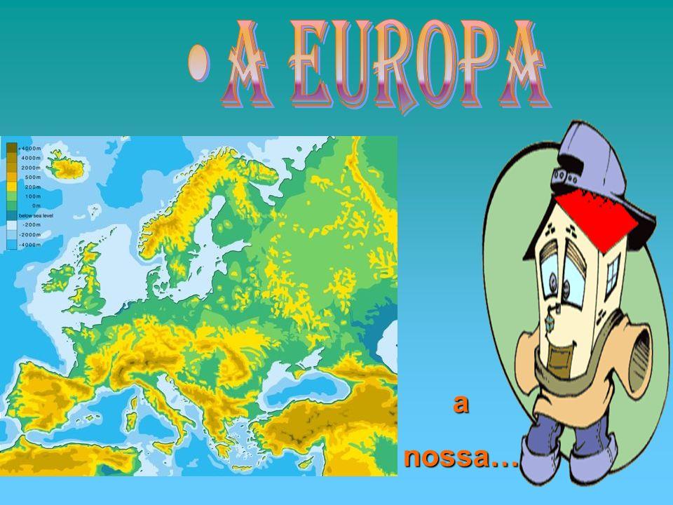 A Europa a nossa…
