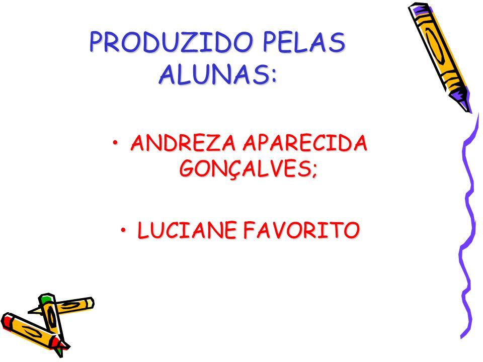 PRODUZIDO PELAS ALUNAS: