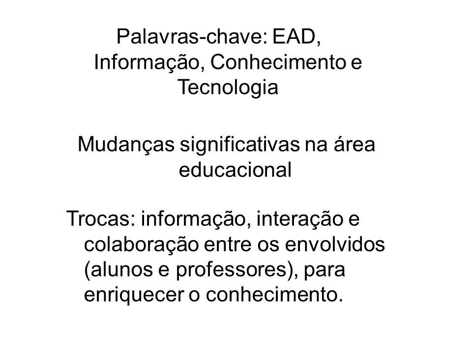 Palavras-chave: EAD, Informação, Conhecimento e Tecnologia