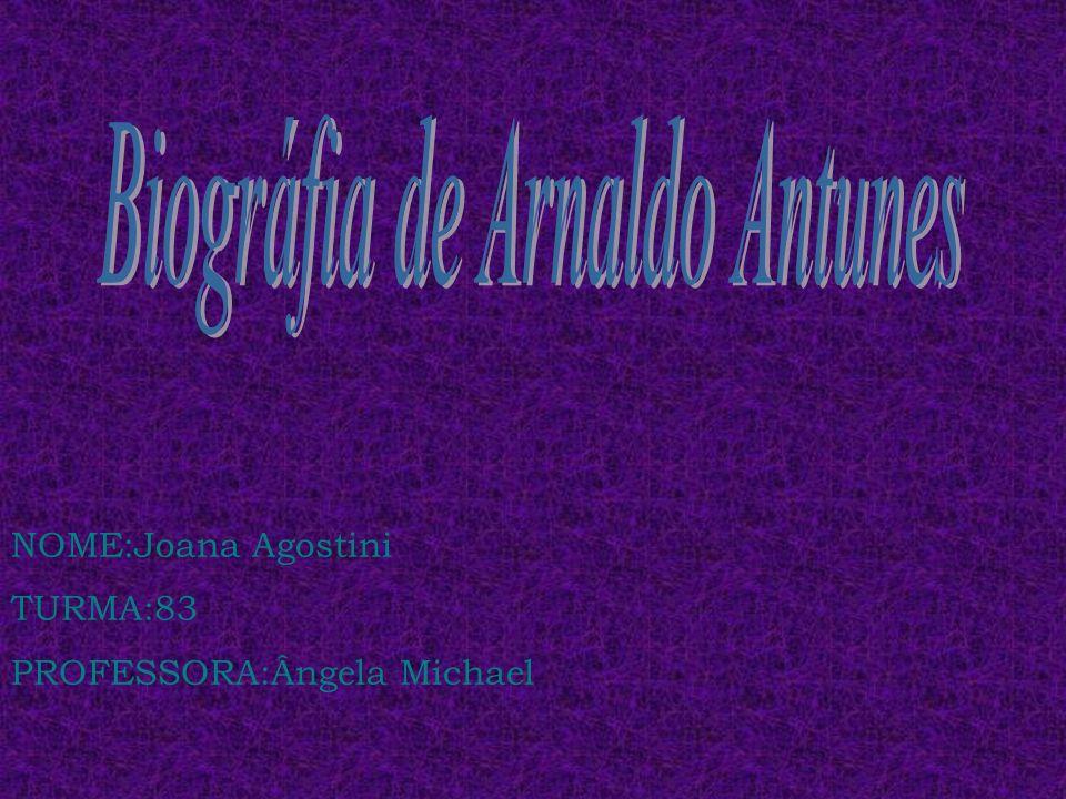 Biográfia de Arnaldo Antunes